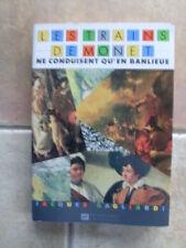 Jacques GAGLIARDI Les trains de Monet ne conduisent qu'en banlieue 1987