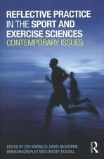 Reflective Practice in the Sport and Exercise Sciences : Contemporary Issues...
