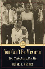 NEW You Can't Be Mexican: You Talk Just Like Me (Voices of Diversity)