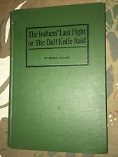 The Indians' Last Fight Or The Dull Knife Raid By Dennis Collins Hardcover