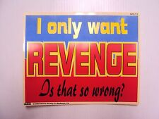 """Funny Humor Bar Plastic Sign """"I Only Want Revenge. Is That So Wrong"""" 8""""x10"""""""