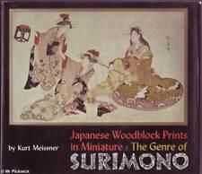 Kurt Meissner JAPANESE WOODBLOCK PRINTS IN MINIATURE: THE GENRE OF SURIMONO HC B