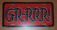 GR-RRR! grr license plate novelty car tag 6x12