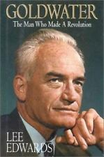 Goldwater: The Man Who Made A Revolution-ExLibrary