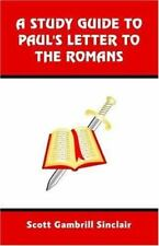 A Study Guide to St. Paul's Letter to the Romans: A Section by Section Commentar
