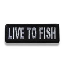 "Embroidered 3"" Live To Fish Sew or Iron on Patch Fishing Patch"