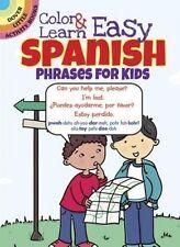 NEW Color & Learn Easy Spanish Phrases for Kids (Dover Little Activity Books)