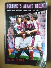FORTUNE'S ALWAYS HIDING- WESTHAM UTD FROM THE INSIDE