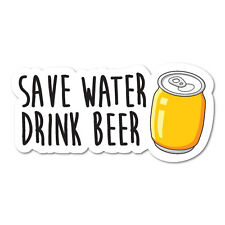 Save Water Drink Beer Sticker Decal Funny Vinyl Car Bumper 7643NM