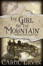 The Girl on the Mountain by Carol Ervin (2012, Paperback)