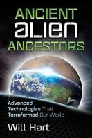 Excellent, Ancient Alien Ancestors: Advanced Technologies That Terraformed Our W