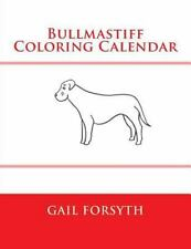 Bullmastiff Coloring Calendar by Gail Forsyth (2015, Paperback)