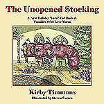 The Unopened Stocking : A New Holiday Yarn for Dads and Families Who Love...