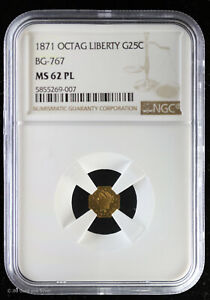 1871 Octagonal Liberty G25C California Gold 1/4 Dollar NGC MS 62 PL   BG-767