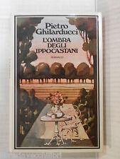 L OMBRA DEGLI IPPOCASTANI Pietro Ghilarducci Rizzoli La scala 1974 romanzo libro