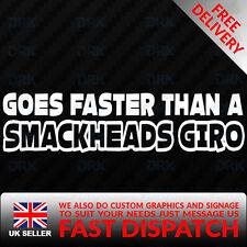 GOES FASTER THAN A SMACKHEADS GIRO Car Van Window Vinyl Decal Sticker Funny jdm