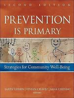 Prevention Is Primary : Strategies for Community Well Being by Vivian Chavez,...