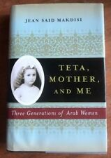 Teta, Mother and Me:Three Generations of Arab Women by J. S.Makdisi 2006 HB Book