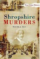 Shropshire Murders (Sutton True Crime History), New Books
