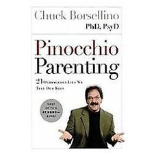 Pinocchio Parenting: 21 Outrageous Lies We Tell Our Kids, Borsellino Ph.D.  PsyD