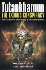Tutankhamun the Exodus Conspiracy: The Truth Behind Archaeology's Greatest Myst
