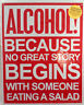 ALCOHOL Because No Great Story Started with Salad Tin Sign Metal BAR Mancave NEW