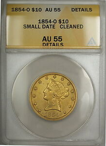 1854-O Small Date $10 Liberty Gold Eagle Coin ANACS AU-55 Details Cleaned