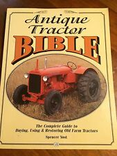 Antique Tractor Bible: The Complete Guide to Buying, Using and Restoring Old Far