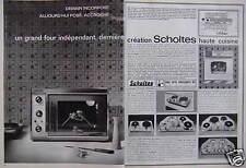 PUBLICITÉ 1964 SCHOLTES HAUTE CUISINE UN GRAND FOUR INDÉPENDANT - ADVERTISING