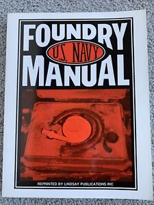 Foundry Manual U.S. Navy, Lindsay Pub,1989, Machinist or Metal Working Book