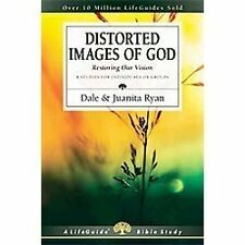 LifeGuide&#65533 Bible Studies: Distorted Images of God : Restoring Our...