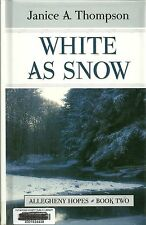 White as Snow by Janice A. Thompson (2011, Hardcover, Large Type)