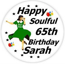 LADIES NORTHERN SOUL LARGE PERSONALISED BIRTHDAY BADGE ANY NAME / AGE / GIFTS