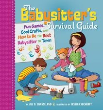 The Babysitters Survival Guide: Fun Games, Cool C