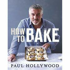 How to Bake - Hardcover NEW Paul Hollywood 2012-07-05