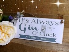 Gin O'Clock Personalised  Plaque Sign Family Friend New Home Gift Keepsake