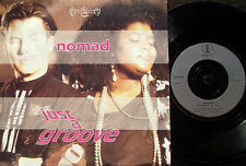 NOMAD Just A Groove-I Don't Wanna Be The Last Rumour 7""