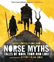 Norse Myths Tales of Odin, Thor and Loki by Kevin Crossley-Holland 9781406361841