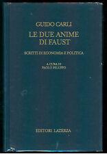 CARLI GUIDO LE DUE ANIME DI FAUST LATERZA 1995 LIBRI DEL TEMPO 255
