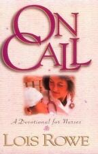 On Call: A Devotional for Nurses by Rowe, Lois, Good Book