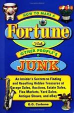 How to Make a Fortune with Other People's Junk by Carbone,G.G.