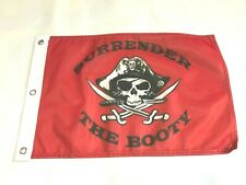 Surrender the Booty 12x18 Inch Flag Pirate Ship Banner Jolly Roger 3 Grommets3
