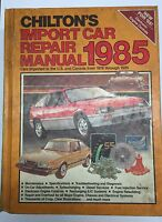 Chilton's Import Car Repair Manual 1985 Imported Into USA, Model years 1978-1985