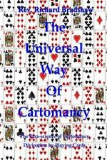 The Universal Way of Cartomancy : The para-Science of Divination with Playing...