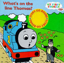 What's on the Line, Thomas?: A Story-go-round Book (My First Thomas)-ExLibrary