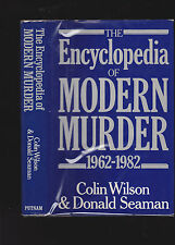 THE ENCYCLOPEDIA OF MODERN MURDER 1962 - 1982. By Colin Wilson & Donald Seaman