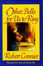 Other Bells for Us to Ring Cormier, Robert Hardcover Used - Good