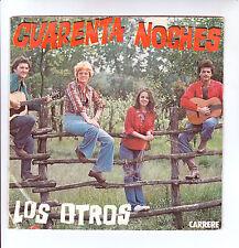 """LOS OTROS Vinyl 45T 7"""" CUARENTA NOCHES QUE MACHO CARRERE 49291 F Reduced RARE"""