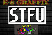 STFU Shut The F*ck UP vinyl decal. 6 year life JDM Illest Fatlace