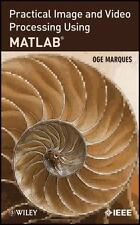 Practical Image and Video Processing Using MATLAB: By Marques, Oge